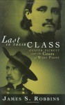 Last in Their Class - James S. Robbins