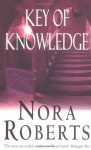 Key of Knowledge (Key trilogy #2) - Nora Roberts