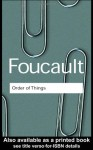 The Order of Things: An Archaeology of the Human Sciences (Routledge Classics) - Michel Foucault