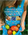 The Minnesota Homegrown Cookbook: Local Food, Local Restaurants, Local Recipes - Tim King, Alice Tanghe, Anthony Brett Schreck, Garrison Keillor