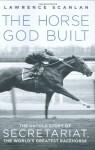 The Horse God Built - Lawrence Scanlan