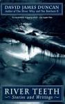 River Teeth - David James Duncan