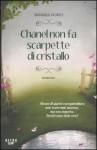Chanel non fa scarpette di cristallo - Barbara Fiorio