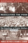 Regulating the Poor: The Functions of Public Welfare - Frances Fox Piven, Richard A. Cloward