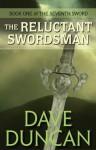 The Reluctant Swordsman - Dave Duncan