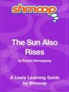 The Sun Also Rises: Shmoop Study Guide - Shmoop