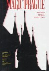 Magic Prague - Angelo Maria Ripellino, David Newton Marinelli
