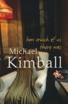 How Much of Us There Was - Michael Kimball