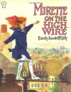 Mirette on the High Wire - Emily Arnold McCully