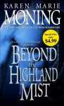 Beyond the Highland Mist (The Highlander Series, Book 1) - Karen Marie Moning