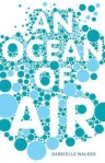 An Ocean Of Air: A Natural History Of The Atmosphere - Gabrielle Walker