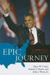 Epic Journey: The 2008 Elections and American Politics - James W. Ceaser, Andrew E. Busch, John J. Pitney Jr.