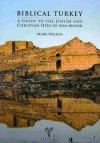 Biblical Turkey: A Guide to the Jewish and Christian Sites of Asia Minor - Mark Wilson