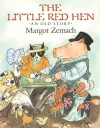 The Little Red Hen: An Old Story - Margot Zemach