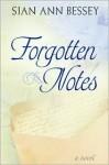 Forgotten Notes - Sian Ann Bessey