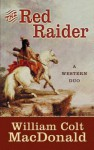 The Red Raider: A Western Duo - William Colt MacDonald