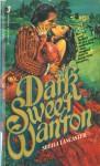 Dark Sweet Wanton - Sheila Lancaster