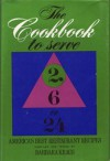 The Entertainer: Cookbook to serve 2, 6, or 24 - Barbara Kraus