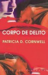 Corpo de Delito - Patricia Cornwell