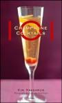 101 Champagne Cocktails - Kim Haasarud, Alexandra Grablewski