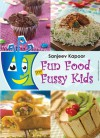 Fun Foods for Fussy Kids - Sanjeev Kapoor