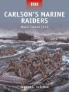 Carlson's Marine Raiders - Makin Island 1942 - Gordon L. Rottman