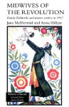 Midwives of the Revolution: Female Bolsheviks and Women Workers Inb 1917 - Jane McDermid, Anna Hillyar