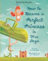How to Become a Perfect Princess in Five Days - Pierrette Dube, Luc Melanson