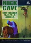 Gdy oślica ujrzała anioła - Nick Cave, Jan C. Kruk