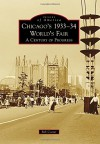 Chicago's 1933-34 World's Fair A Century of Progress (Images of America) - Bill Cotter