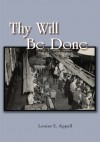 Thy Will Be Done - Louise S. Appell