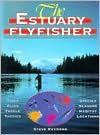 The Estuary Flyfisher - Steve Raymond