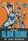 Wildcats Slam Dunk (Jake Maddox Sports Story) - Jake Maddox, Sean Tiffany