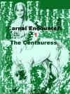 Carnal Encounters The Centaurette: The Centaurette - Dr Ludwig Spunkel, yakoomi d6ckg