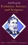 Evolution, Science, and Scripture: Selected Writings - Benjamin Breckinridge Warfield