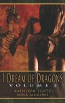 I Dream of Dragons, Volume 2 - Kathleen Scott, Nina Mamone, Angela James