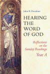 Hearing The Word Of God: Reflections on the Sunday Readings, Year A - John R. Donahue