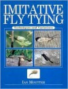 Imitative Fly Tying: Techniques and Variations - Ian Moutter