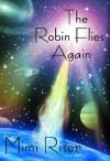 The Robin Flies Again - Mimi Riser