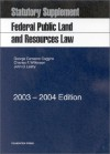 Federal Public Land And Resources Law: Statutory Supplement (University Casebook) - George Cameron Coggins, Charles F. Wilkinson, John D. Leshy