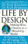 Life by Design: Making Wise Choices in a Mixed Up World - Rick Brinkman, Rick Kirschner