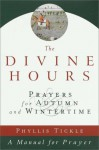 The Divine Hours, Volume II: Prayers for Autumn and Wintertime (Divine Hours) (v. 2) - Phyllis A. Tickle