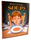 Who Grew My Soup? - Tom Darbyshire, C.F. Payne