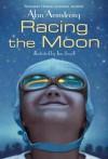 Racing the Moon - Alan Armstrong, Tim Jessell