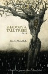 Shadows & Tall Trees, Issue 6 - Michael Kelly, Robert Shearman, Kaaron Warren, Tara Isabella Burton, C.M. Muller