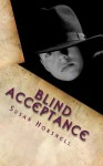 Blind Acceptance - Susan Horsnell