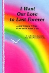 I Want Our Love to Last Forever-- And I Know It Can If We Both Want It to: A Collection of Poems from Blue Mountain Arts - Blue Mountain Arts