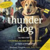 Thunder Dog: The True Story of a Blind Man, His Guide Dog, and the Triumph of Trust at Ground Zero (Audio) - Michael Hingson, Susy Flory, Christopher Prince