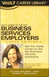 Vault Guide to the Top Business Services Employers - Laurie Pasiuk, Vault Editors