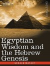 Egyptian Wisdom and the Hebrew Genesis - Gerald Massey